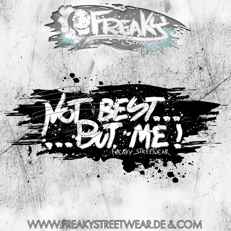 ti-dablju-styles_thomas_wiesen_freaky_streetwear_shirtmotiv_not_best_but_me