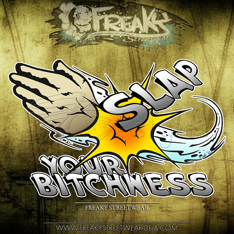 ti-dablju-styles_thomas_wiesen_freaky_streetwear_shirtmotiv_slap_your_bitchness